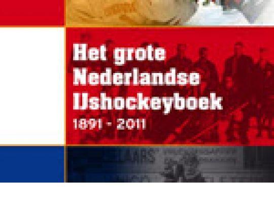"""""""HET GROTE NEDERLANDSE IJSHOCKEYBOEK"""" verschijnt op 18 januari 2012"""
